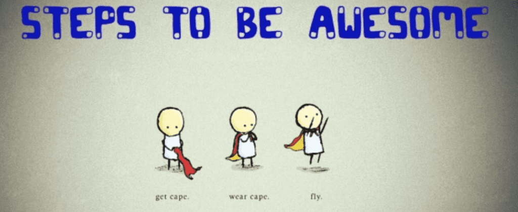 Steps to Being Awesome